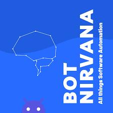 Bot Nirvana   RPA & AI Podcast   Process Automation