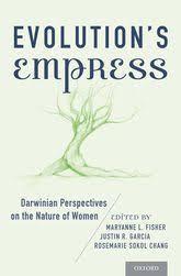 Evolution's <b>Empress</b>: Darwinian Perspectives on the Nature of <b>Women</b>