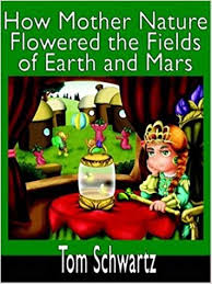 How Mother Nature Flowered the Fields of <b>Earth</b> and <b>Mars</b>: Tom ...