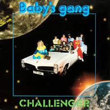 <b>Baby's Gang</b> - <b>Challenger</b> (1985, Vinyl) | Discogs