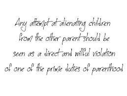 Quote about parental alienation | Parental Alienation Syndrome ... via Relatably.com