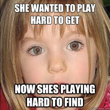 Maddie McCann memes | quickmeme via Relatably.com