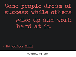 Some people dream of success while others wake up and.. Napoleon ... via Relatably.com