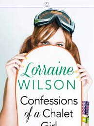 Confessions of a <b>Chalet Girl</b> - <b>Lorraine Wilson</b> - Extract | E Books ...