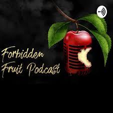 Forbidden Fruit Podcast 🍎