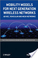<b>Mobility Models</b> for Next Generation Wireless Networks: Ad Hoc ...