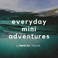 Everyday Mini Adventures