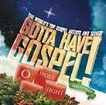 Gotta Have Gospel Christmas: O Holy Night