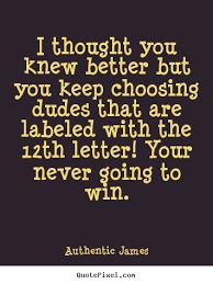 Quotes I Thought I Knew You. QuotesGram via Relatably.com