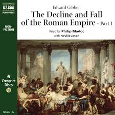 decline fall of the r empire part the abridged decline fall of the r empire part 1 the abridged naxos audiobooks
