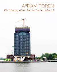 a dam toren amsterdam icon under construction currystrumpet a dam toren amsterdam the making of a landmark
