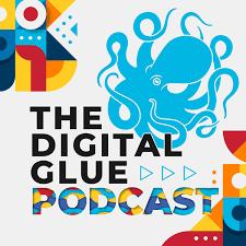 The Digital Glue Podcast