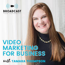 Video Marketing For Business Podcast