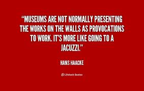 Hans Haacke Quotes. QuotesGram via Relatably.com