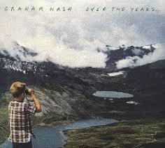 <b>Over</b> the Years… - <b>Graham Nash</b> | Songs, Reviews, Credits | AllMusic