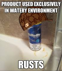 Product Used EXCLUSIVELY IN Watery ENVIRONMENT RUSTS - Scumbag ... via Relatably.com