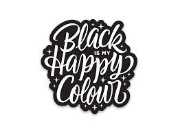 <b>Black Is My Happy</b> Colour Sticker — Crayligraphy™