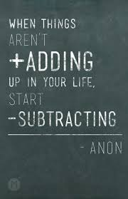 a mused the art of subtracting what can you subtract from the art of subtracting what can you subtract from your present way of living to bring