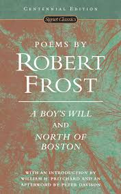 poems by robert frost a boy s will and north of boston signet poems by robert frost a boy s will and north of boston signet classics robert frost william h pritchard peter davison 9780451527875 com