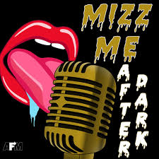 Mizz Me After Dark