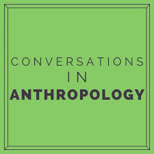 Conversations in Anthropology