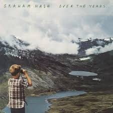 <b>Over</b> The Years… Looks Back At <b>Graham Nash's</b> Five Decade ...