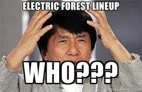 Electric Forest Lineup Who??? - Jackie Chan | Meme Generator via Relatably.com