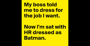 my boss told me to dress for the job i want now i m sat hr my boss told me to dress for the job i want now i m sat hr dressed as batman post by petezaboy on boldomatic