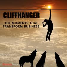 Cliffhanger: The moments that transform business