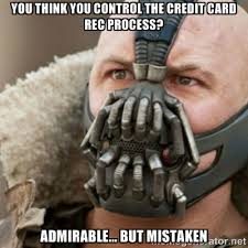 You think you control the credit card rec process? Admirable ... via Relatably.com