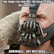 You think you control the credit card rec process? Admirable ... via Relatably.com