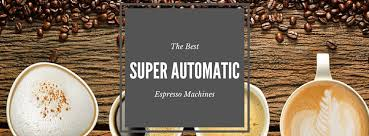 33 Best <b>Super Automatic Espresso Machine</b> Reviews| Gaggia, Jura ...
