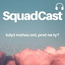 SquadCast: Když mohou oni, proč ne ty?