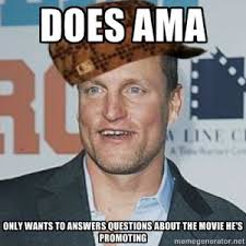 Woody Harrelson and the No-Good, Very Bad Reddit AMA   Observer via Relatably.com