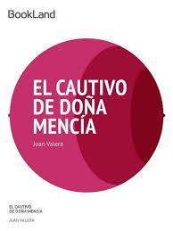 <b>Valera</b>, <b>Juan</b> - <b>El cautivo</b> de Dona Mencia.epub | Love | Faith