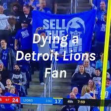Dying a Detroit Lions Fan