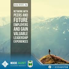 why join ieee ieee aust student branch join ieee to network peers and future employers in your field gaining valuable leadership