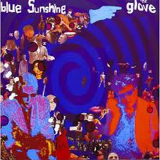 The <b>Glove</b>: <b>Blue Sunshine</b> – Strimovanje muzike – Slušaj na Deezer-u