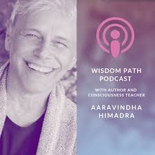 Wisdom Path Podcast with Aaravindha Himadra