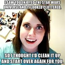 I saw you enjoyed the star wars universe and it looked cluttered ... via Relatably.com