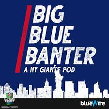 Big Blue Banter: A New York Giants Football Podcast