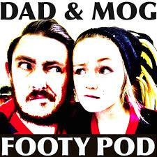 Dad & Mog Footy Podcast