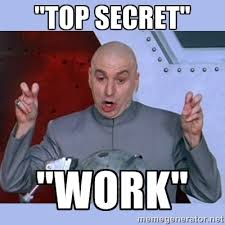 "Top Secret"" ""WORK"" - Dr Evil meme 