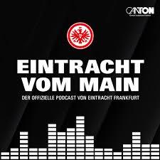 Eintracht vom Main – Der offizielle Podcast von Eintracht Frankfurt