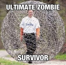 Ultimate zombie survivor | Memes.com via Relatably.com