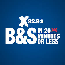 X92.9's B&S in 20 Minutes or Less