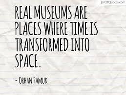 Museums Quotes - Jar of Quotes via Relatably.com