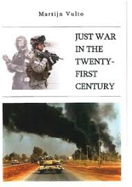 just war in the twenty first century  a critical analysis of  just war in the twenty first century  a critical analysis of michael walzers just war theory in light of the changing face of war