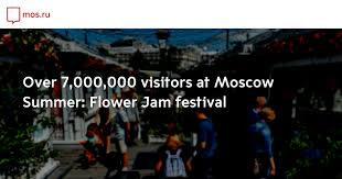 Over 7,000,000 visitors at Moscow <b>Summer</b>: <b>Flower</b> Jam festival ...