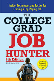 college grad job hunter insider techniques and tactics for college grad job hunter insider techniques and tactics for finding a top paying entry level job brian d krueger 9781598695472 com books